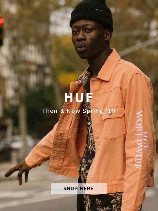 Huf Then & Now Spring 19
